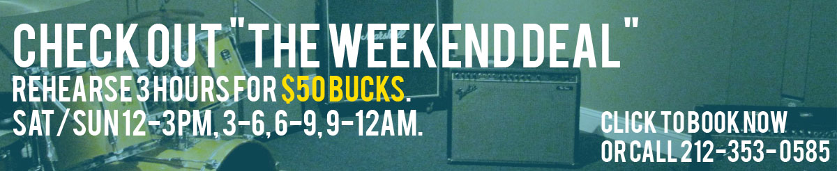 Check out 'The Weekend Deal': Rehearse 3 hours for $50 bucks. Sat/Sun 12-3pm, 3-6, 6-9, 9-12am. Please call to book off hours.